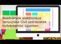 Embedded thumbnail for Beadványok elektronikus benyújtása Civil szervezetek nyilvántartási ügyeiben